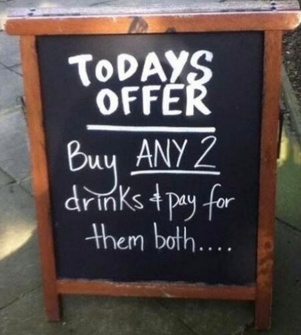 http://www.buzztime.com/business/blog/10-favorite-funny-clever-outrageous-chalkboard-signs/