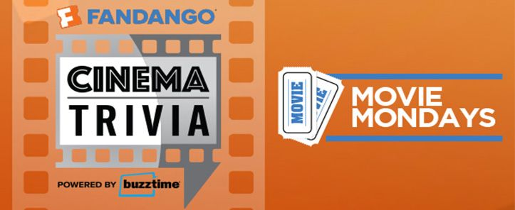 Fandango and Buzztime have teamed up. Movie Mondays