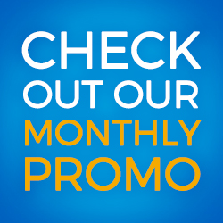 Check Out Our Monthly Promo