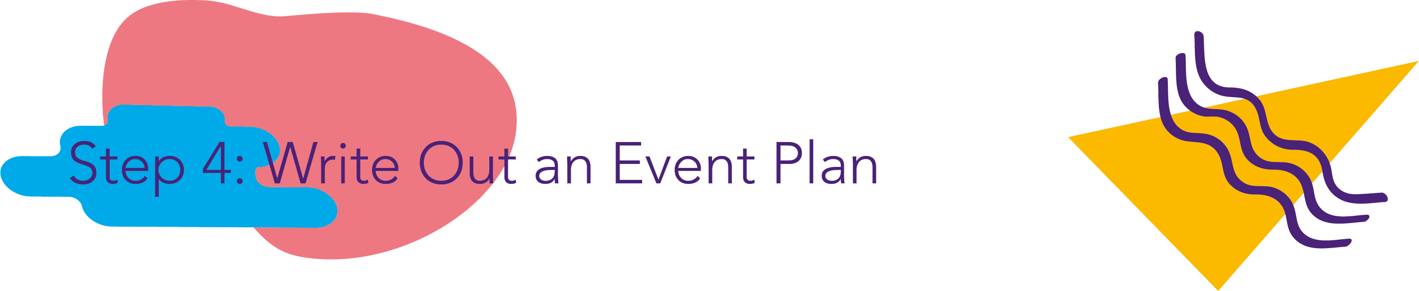 Step 4) Write Out an Event Plan