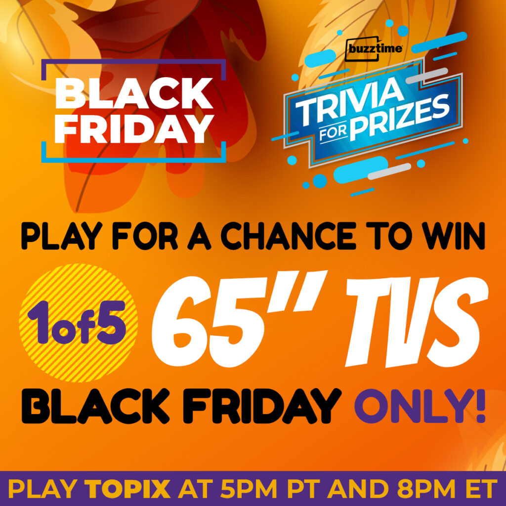 5 Tips To Draw A Crowd With Trivia For Prizes Black Friday Buzztime
