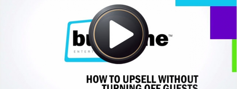 How to Upsell Without Turning off Guests [VIDEO]